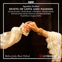 Agostino Steffani: Duets of Love and Passion - Amanda Forsythe (soprano); Boston Early Music Festival Chamber Ensemble; Christian Immler (baritone); Colin Balzer (tenor);...