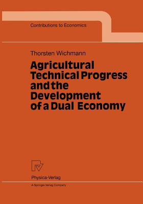 Agricultural Technical Progress and the Development of a Dual Economy - Wichmann, Thorsten