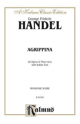 Agrippina (1709): Italian Language Edition, Miniature Score - Handel, George Frideric (Composer)