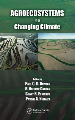 Agroecosystems in a Changing Climate - Newton, Paul C D (Editor)