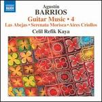 Agustín Barrios: Guitar Music, Vol. 4