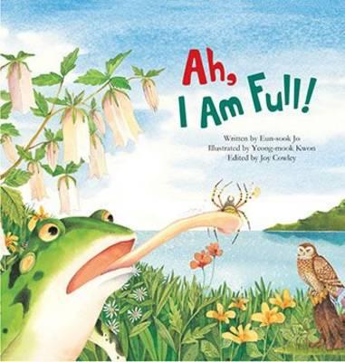 Ah I'm Full: Food Chain - Jo, Eun-Sook (Original Author), and Cowley, Joy (Editor)