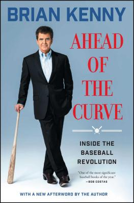 Ahead of the Curve: Inside the Baseball Revolution - Kenny, Brian