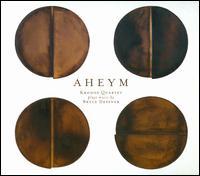 Aheym: Kronos Quartet Plays Music by Bryce Dessner - Kronos Quartet