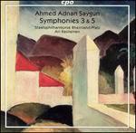 Ahmed Adnan Saygun: Symphonies 3 & 5 - Rheinland-Pfalz Staatsphilharmonie; Ari Rasilainen (conductor)