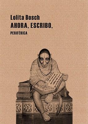Ahora, Escribo - Bosch, Lolita