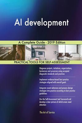 AI development A Complete Guide - 2019 Edition - Blokdyk, Gerardus