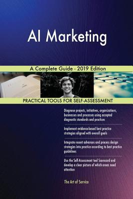 AI Marketing A Complete Guide - 2019 Edition - Blokdyk, Gerardus