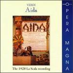 Aida: The 1928 La Scala Recording - Aureliano Pertile (tenor); Dusolina Giannini (soprano); Giovanni Inghilleri (baritone); Giuseppe Nessi (tenor);...