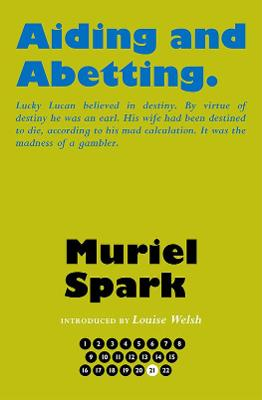 Aiding and Abetting - Spark, Muriel, and Welsh, Louise (Introduction by), and Taylor, Alan (Series edited by)