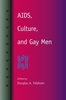 AIDS, Culture, and Gay Men - Feldman, Douglas A, Prof. (Editor)