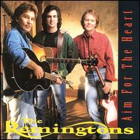 Aim for the Heart - The Remingtons