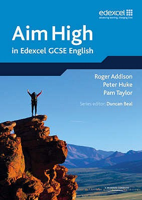 Aim High in Edexcel GCSE English - Beal, Duncan, and Addison, Roger, and Huke, Peter