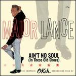 Ain't No Soul (In These Old Shoes): The Complete OKeh Recordings 1963-1967