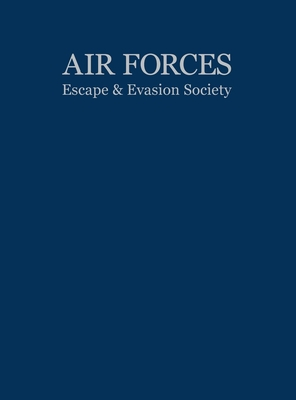 Air Forces Escape and Evasion Society - Turner Publishing (Compiled by)