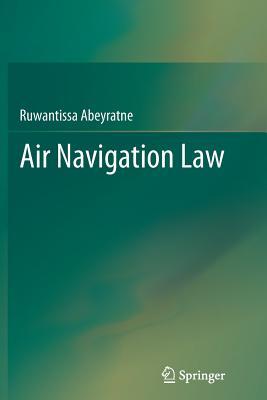 Air Navigation Law - Abeyratne, Ruwantissa, Dr.
