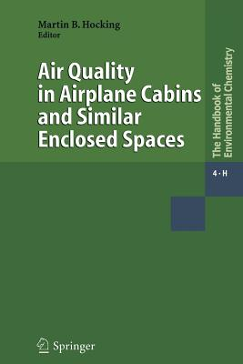 Air Quality in Airplane Cabins and Similar Enclosed Spaces - Hocking, Martin B (Editor)