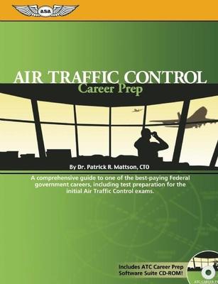 Air Traffic Control Career Prep - Mattson, Patrick R, Dr.