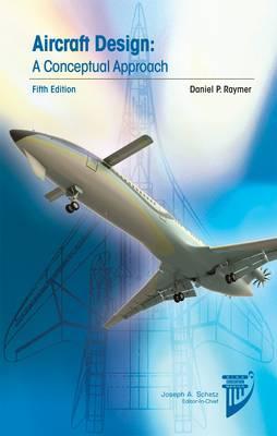 Aircraft Design: A Conceptual Approach - Raymer, Daniel P.