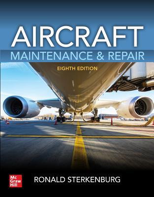 Aircraft Maintenance & Repair, Eighth Edition - Sterkenburg, Ronald, and Kroes, Michael