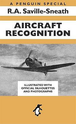 Aircraft Recognition: A Penguin Special - Saville-Sneath, R.A.