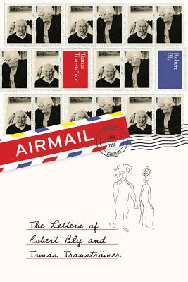 Airmail: The Letters of Robert Bly and Tomas Transtromer - Bly, Robert, and Transtromer, Tomas, and Smith, Thomas R (Editor)