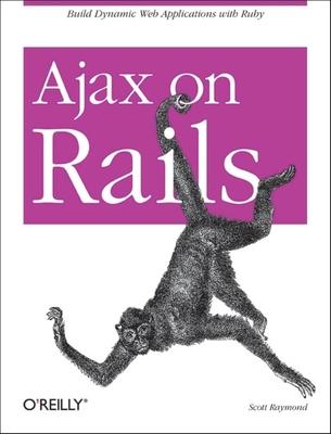 Ajax on Rails - Raymond, Scott