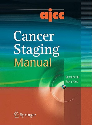AJCC Cancer Staging Manual - Edge, Stephen, Dr., M.D. (Editor), and Byrd, David R (Editor), and Compton, Carolyn C (Editor)