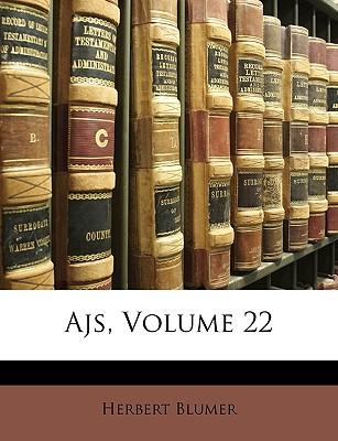 Ajs, Volume 22 - Blumer, Herbert