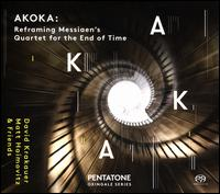 Akoka: Reframing Olivier Messiaen's Quartet for the End of Time - David Krakauer (clarinet); Frederic Chiu (piano); Geoff Nuttall (violin); Geoffrey Burleson (piano); Jonathan Crow (violin);...