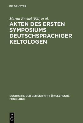 Akten Des Ersten Symposiums Deutschsprachiger Keltologen - Rockel, Martin (Editor), and Zimmer, Stefan (Editor)