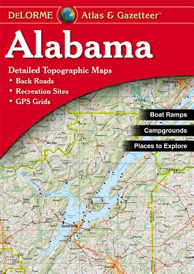 Alabama Atlas and Gazetteer - Rand McNally, and Delorme Publishing Company, and DeLorme