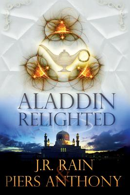 Aladdin Relighted - Rain, J R, and Anthony, Piers