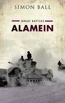 Alamein: Great Battles - Ball, Simon