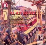 Alan Bush: Quartet for Strings & Piano; Phantasy for Violin & Piano; Sonata for Cello & Piano; Three Contrapuntal Stu