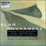 Alan Hovhaness: Symphony of Metal Instruments; Kohar; Khrimian Hairig; Psalm and Fugue; The Holy City