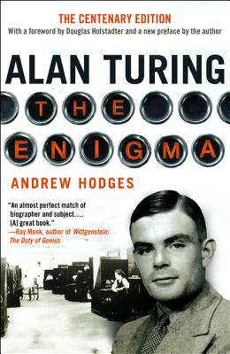 Alan Turing: The Enigma - Hodges, Andrew, Dr., and Hofstadter, Douglas (Foreword by)
