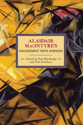 Alasdair Macintyre's Engagement with Marxism: Selected Writings 1953-1974 - MacIntyre, Alasdair, and Blackledge, Paul (Editor)