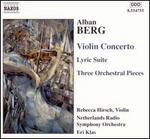 Alban Berg: Violin Concerto; Lyric Suite; Three Orchestral Pieces