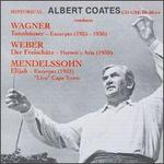 Albert Coates conducts Wagner, Weber, and Mendelssohn