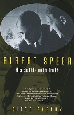 Albert Speer: His Battle with Truth - Sereny, Gitta