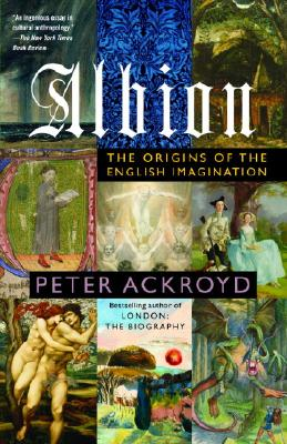 Albion: The Origins of the English Imagination - Ackroyd, Peter