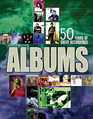 Albums: The Stories Behind 50 Years of Great Recordings - Smith, Simon (Editor), and Bacon, Tony (Editor)