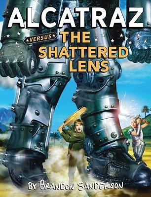 Alcatraz Versus the Shattered Lens - Sanderson, Brandon