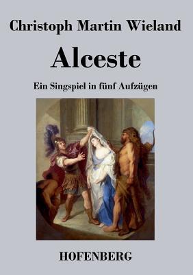 Alceste - Wieland, Christoph Martin