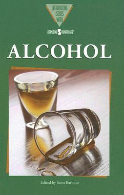 Alcohol - Barbour, Scott (Editor)