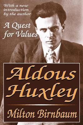 Aldous Huxley: A Quest for Values - Birnbaum, Milton