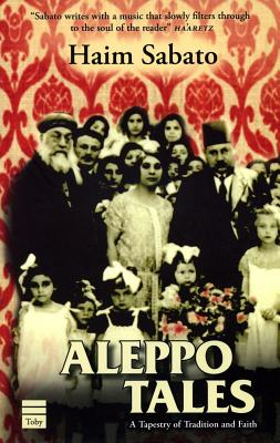 Aleppo Tales - Sabato, Haim, and Sabato, Hayim, and Sabato, Rabbi Haim