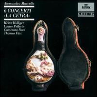 "Alessandro Marcello: 6 Concerti 'La Cetra"" - Camerata Bern; Heinz Holliger (oboe); Louise Pellerin (oboe)"