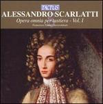 Alessandro Scarlatti: Opera omnia per tastiera, Vol. 1